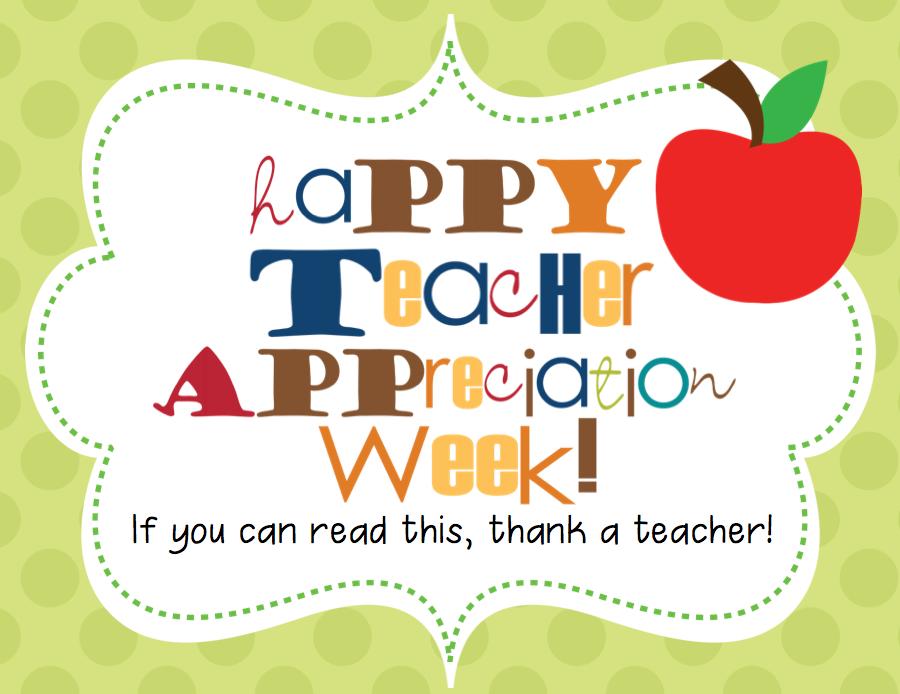 May 2-6 is designated as Teacher Appreciation Week.