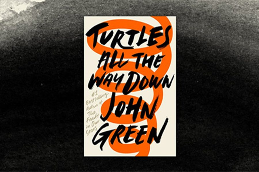 Staff+writer+highly+recommends+%22Turtles+All+the+Way+Down%22+by+John+Green.+