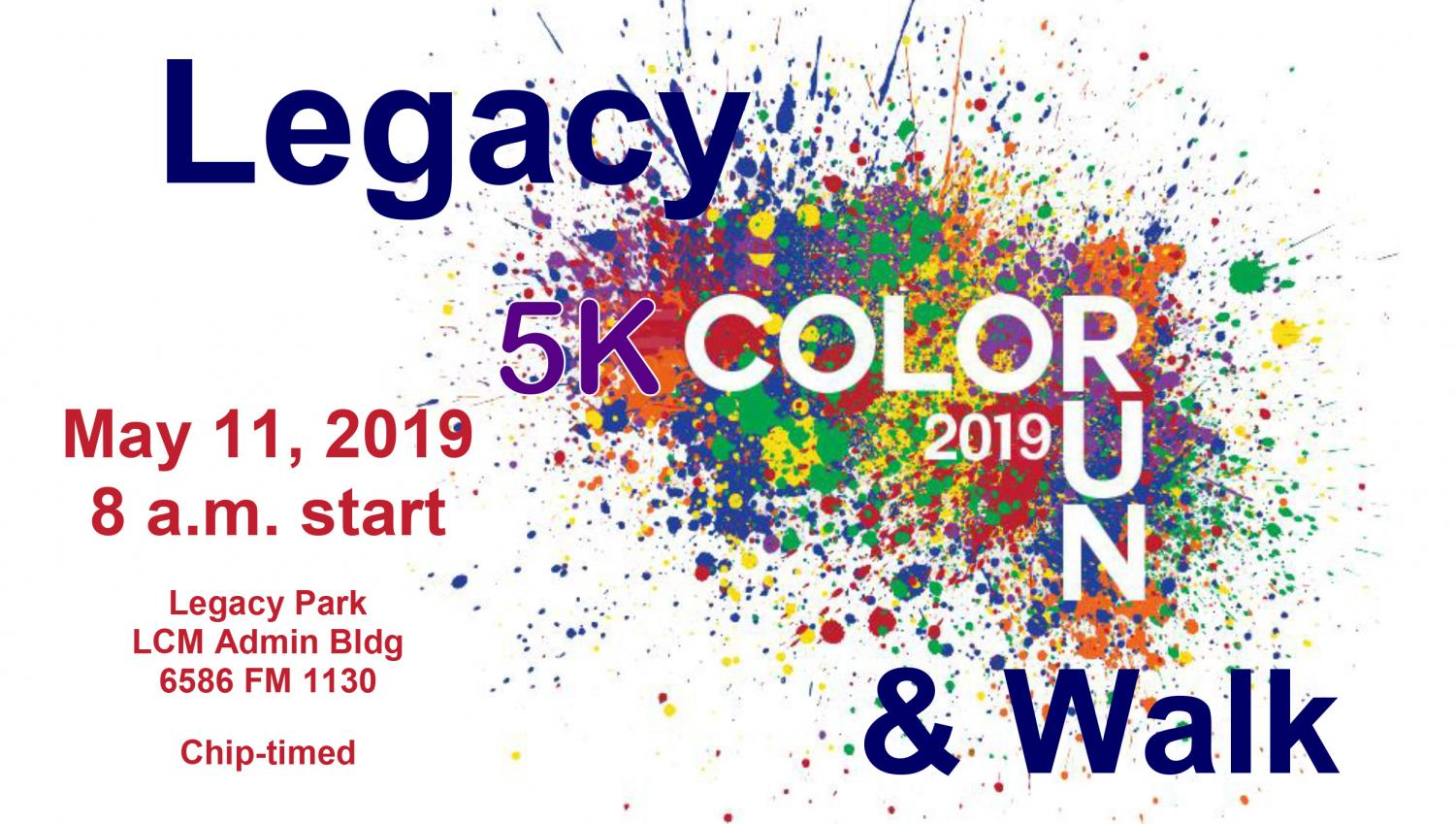 The first annual Legacy 5K Color Run and Walk will be held this Saturday.